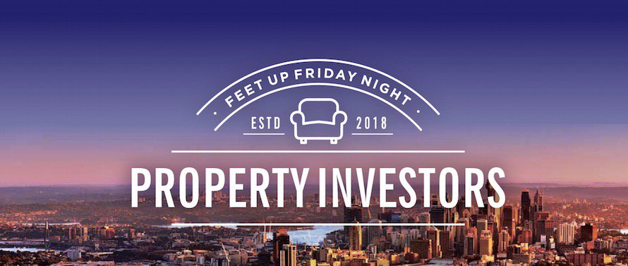 Feet Up Friday Night - Property Investors